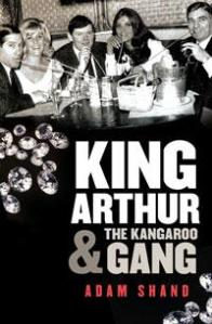 King Of Thieves : The Adventures Of Arthur Delaney And The Kangaroo Gang