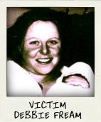 Debbie Fream, victim-pola