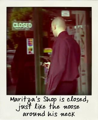 Maritzas Shop closed, just like his future-aussiecriminals