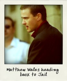 Matthew Wales heading back to Jail-aussiecriminals