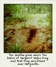 The shallow grave where the bodies of Margaret Wales-King and Paul King were found near Marysville.-pola