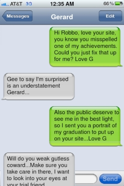 I got an SMS too, just today from Gerard....It is about as genuine as the one he sent to the wife he allegedly killed